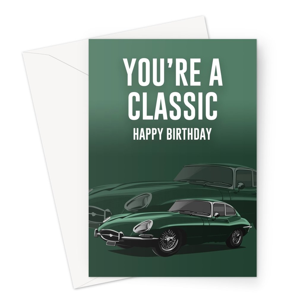 You're a Classic Birthday Card (V1)