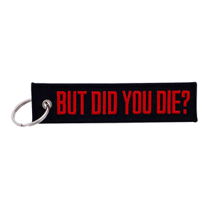 But Did You Die? Key Tag