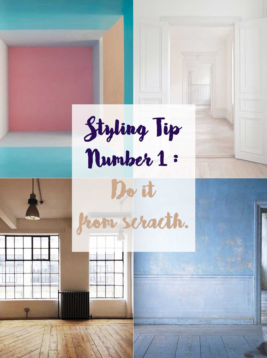 Styling Tip Number 1 Do it from scratch - Interior Design - Hutsly