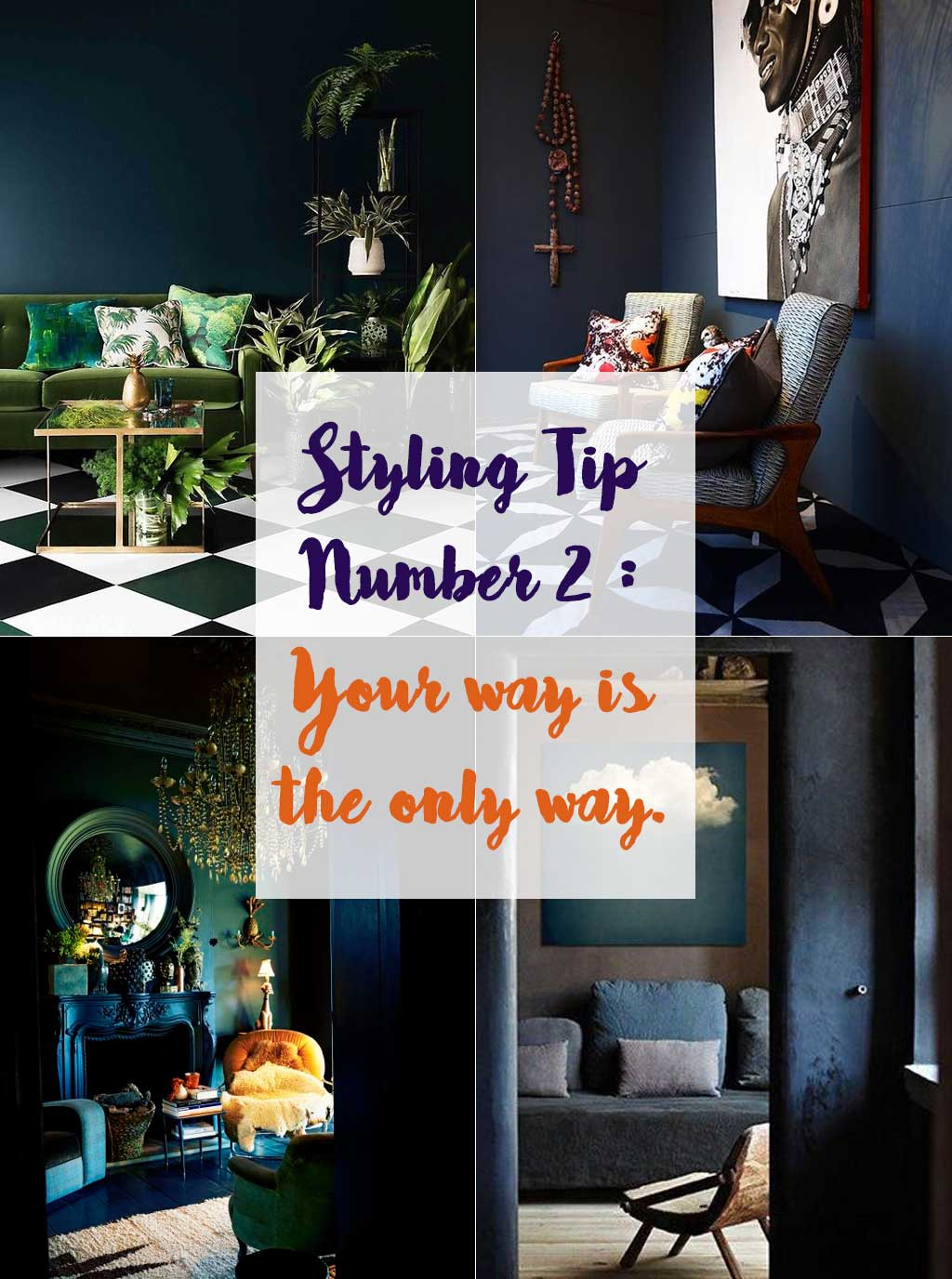 Styling Tip number 2 Your Way is the only way - Interior Design - Hutsly