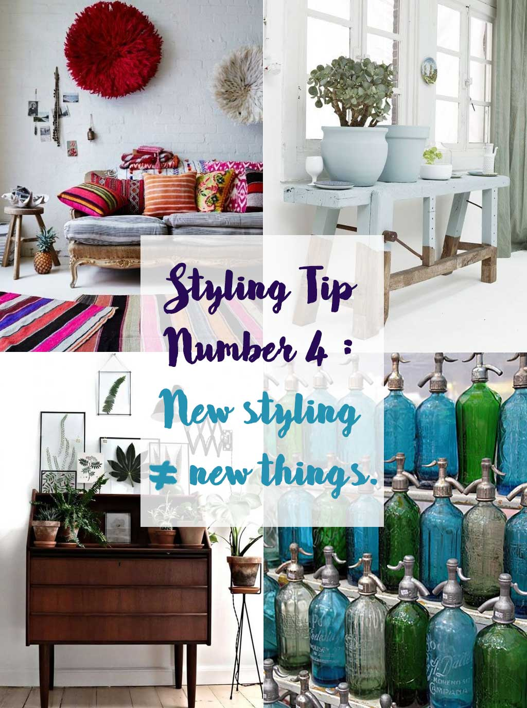Styling Tip Number 4 New Styling doesn't mean new things - Interior Design - Hutsly