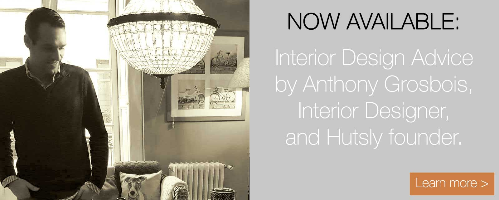 Interior Design Advice by Anthony Grosbois - Hutsly