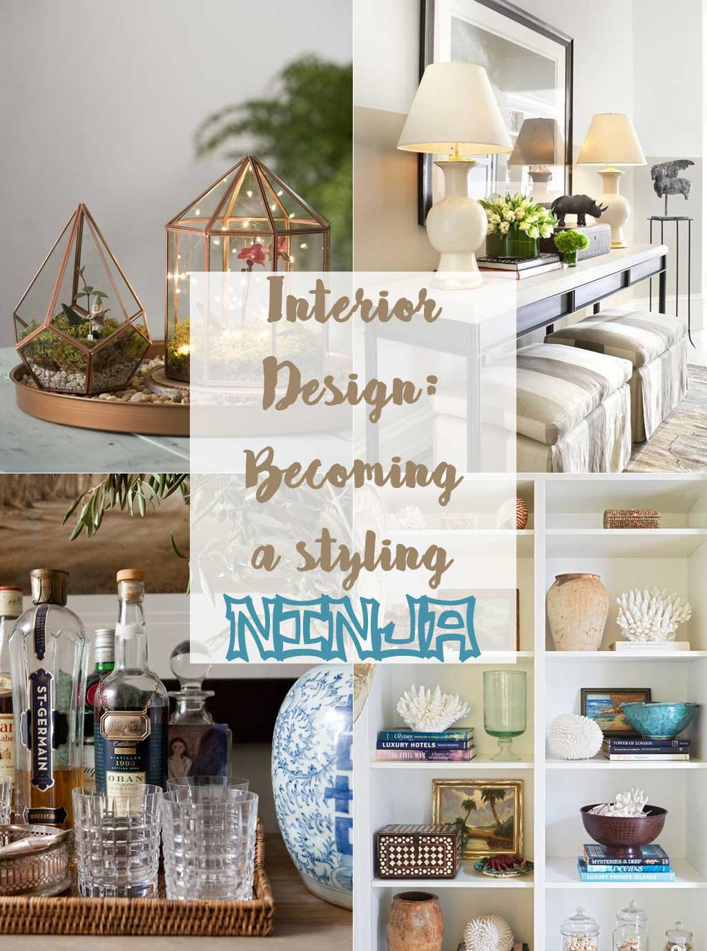 Interior Design : Becoming a Styling Ninja - Decorating Ideas - Hutsly