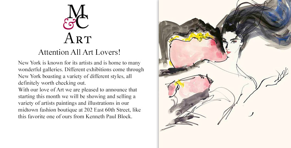 ART Attention All Art Lovers! New York is known for its artists and is home to many wonderful galleries. Different exhibitions come through New York boasting a variety of different styles, all definitely worth checking out. With our love of Art we are pleased to announce that stalling this month we will be showing and selling a variety of artists paintings and illustrations in our midtown fashion boutique at 202 East 60th Street, like this favorite one of ours from Kenneth Paul Block.