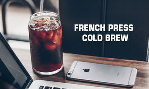 How Do You Make Cold Brew With a French Press?