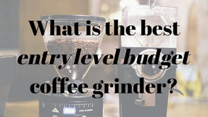5 Best Entry Level Budget Coffee Grinders for French Press