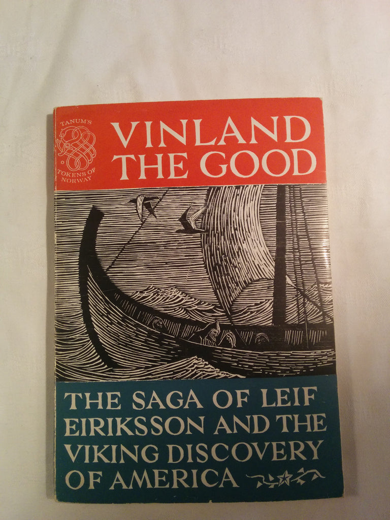 Vinland the Good: The Saga of Leif Eiriksson and the Viking discovery of America