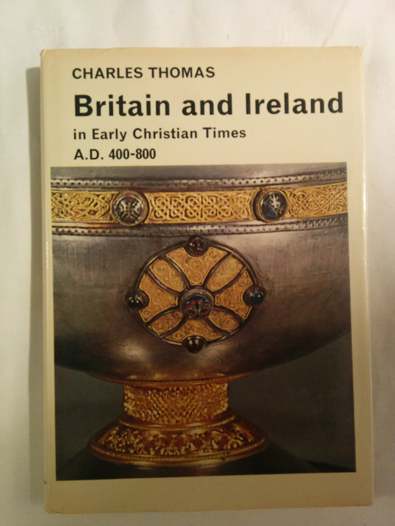 Britain and Ireland in Early Christian Times: AD 400-800