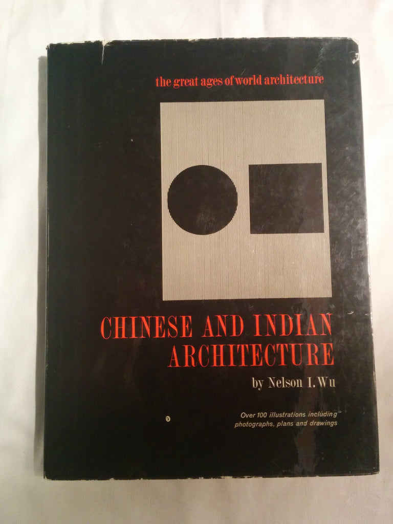 Chinese and Indian Architecture:  The City of Man, The Mountain of God and The Realm of The Immortals