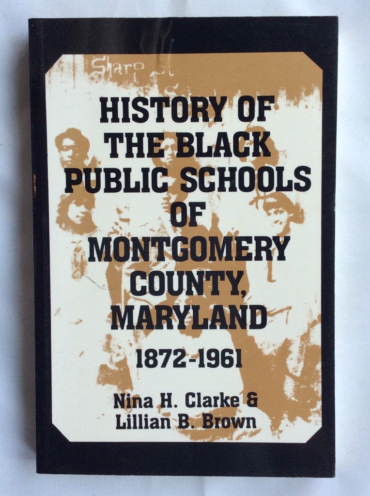 History Of The Black Public Schools Of Montgomery County, Maryland 1872 - 196