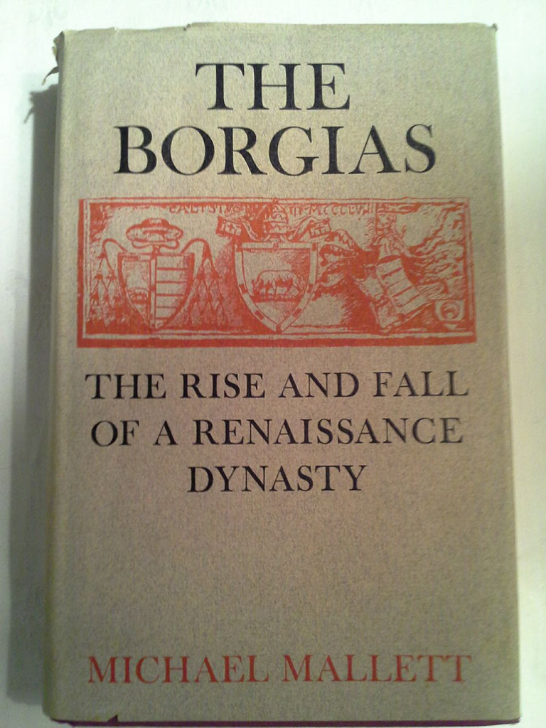 The Borgias- The Rise and Fall of a Renaissance Dynasty