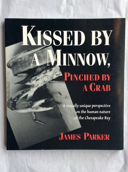Kissed By a Minnow, Pinched By a Crab