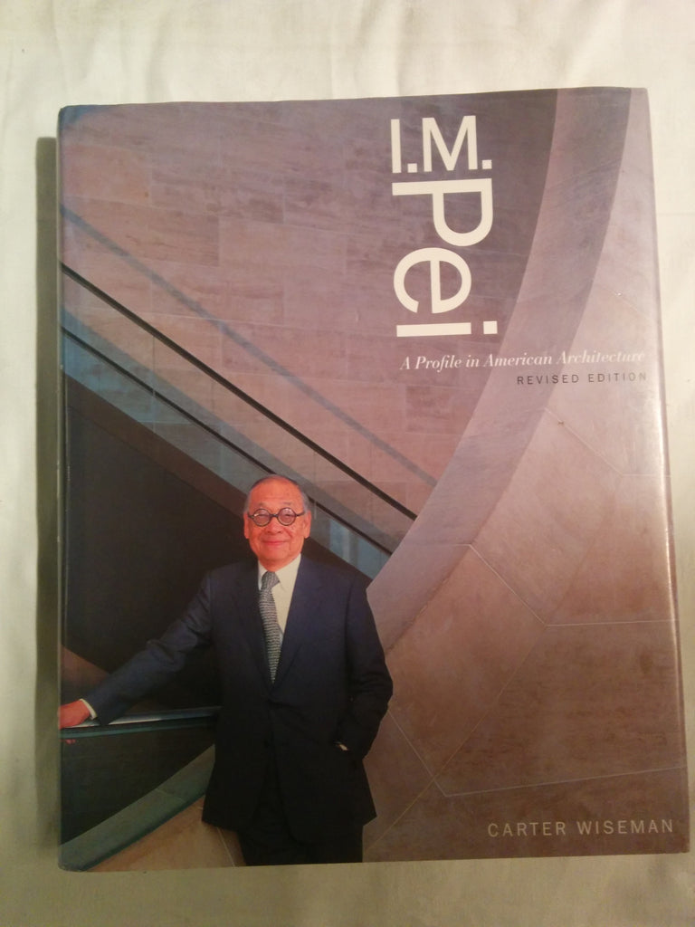 I. M. Pei: A Profile in American Architecture