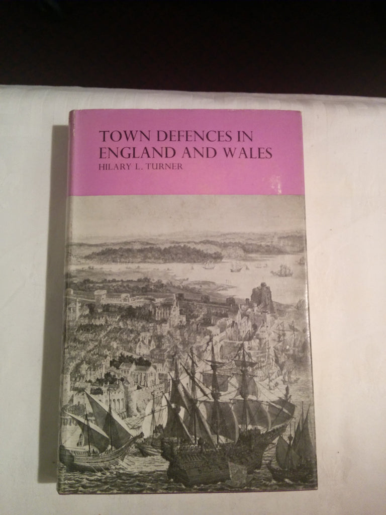 Town Defenses in England and Wales: An Architectural and Documentary Study, A.D. 900-1500