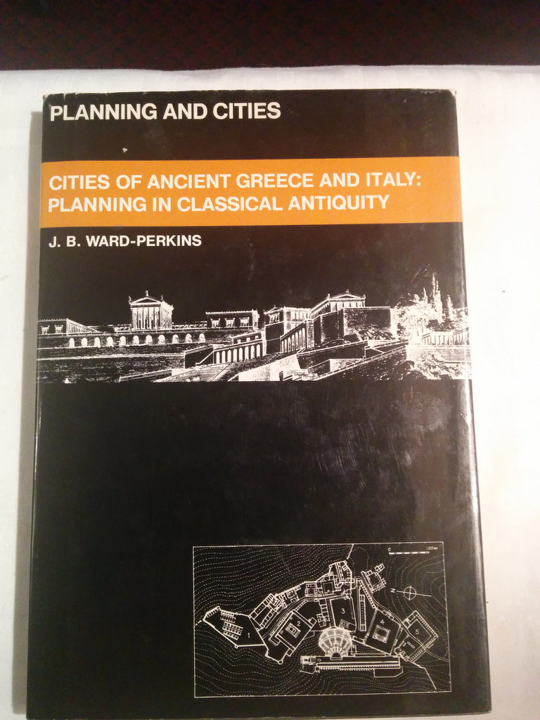 Planning and Cities, Cities of Ancient Greece and Italy: Planning in Classical Antiquity