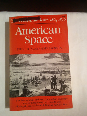 American Space: The Centennial Years 1865-1876