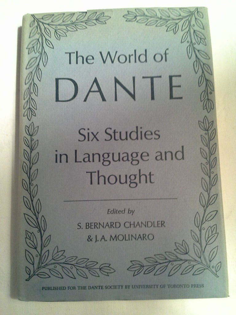 The World of Dante. Six Studies in Language and Thought