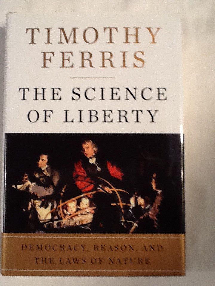 The Science of Liberty. Democracy, Reason, and the Laws of Nature