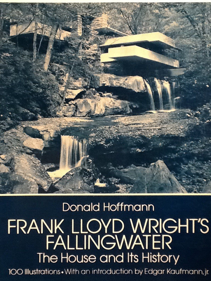 Frank Lloyd Wright's Fallingwater; The House and its History