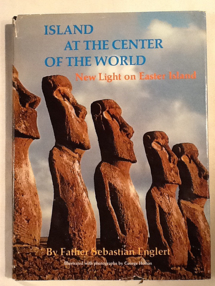 Island at the Center of the World: New Light on Easter Island