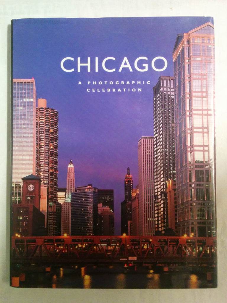 Chicago, A Photographic Celebration