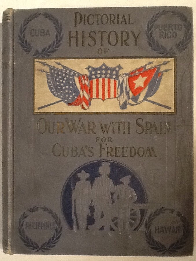 Pictorial History of Our War with Spain for Cuba's Freedom