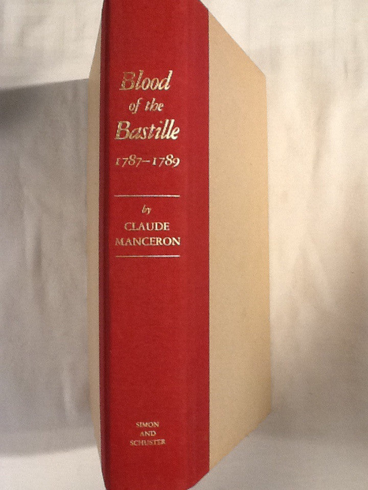 Blood of the Bastille 1787-1789; from Calonne's Dismissal to the Uprising of Paris