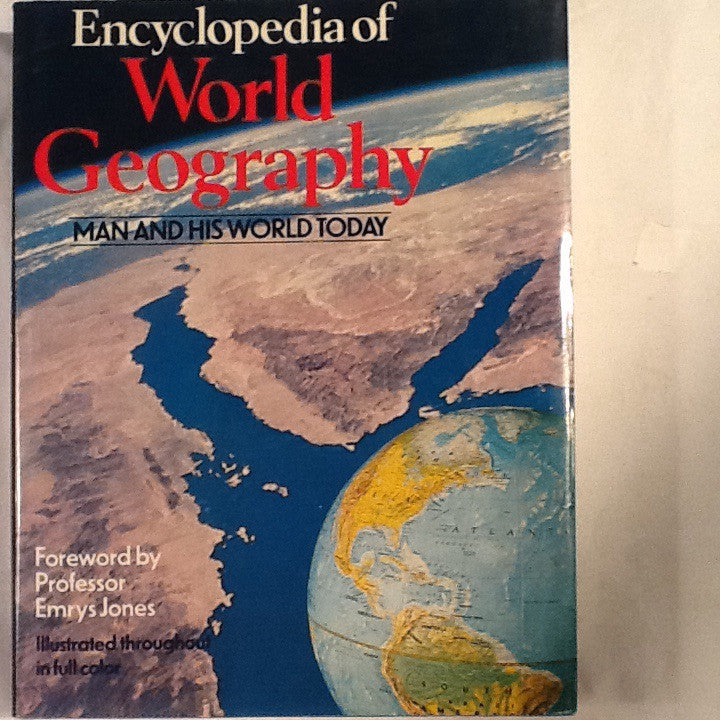 Encyclopedia of World Geography: Man and His World Today