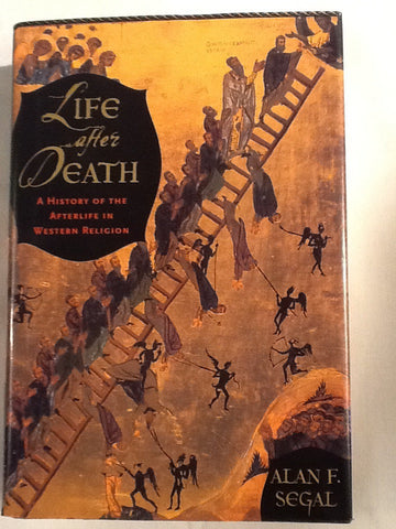 Life After Death - A history of the Afterlife in Western Religion