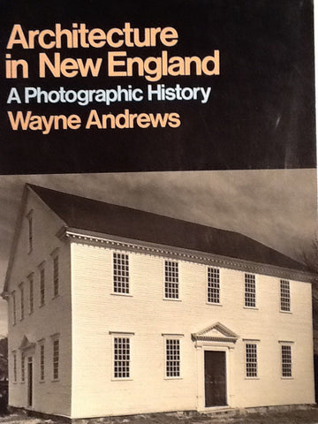 Architecture in New England A photographic History