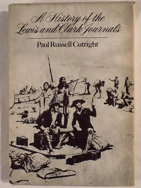 A History of the Lewis and Clark Journals
