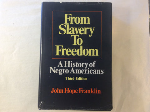From Slavery to Freedom; A History of Negro Americans. Third Edition