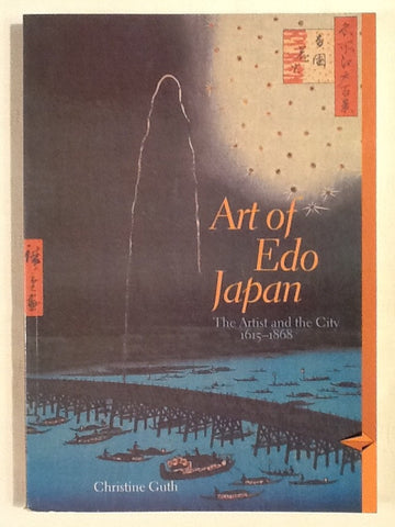 Art of Edo Japan. The Artist and The City 1615 - 1868