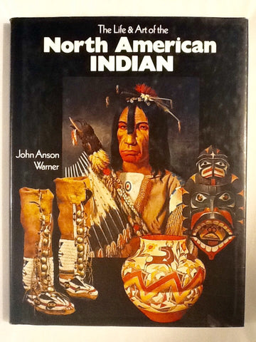 The Life & Art of the North American Indian