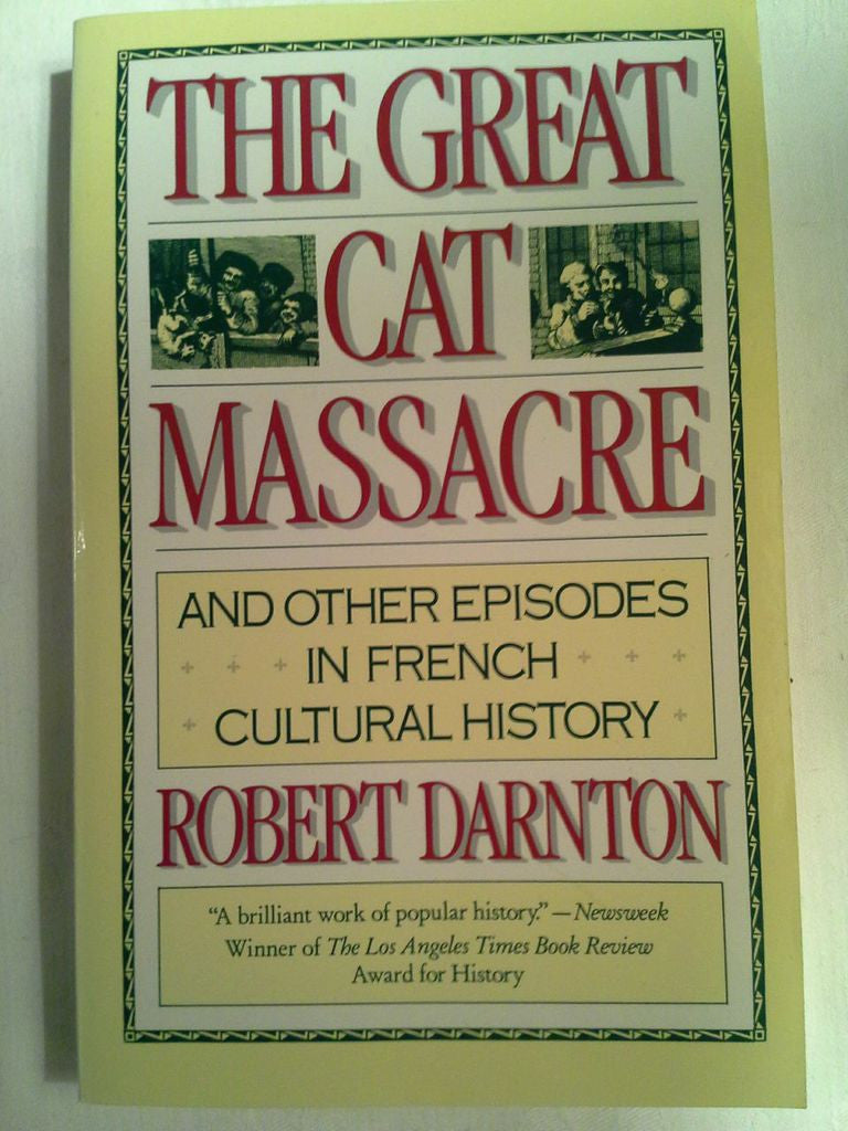 The Great Cat massacre and other episodes in French Cultural History