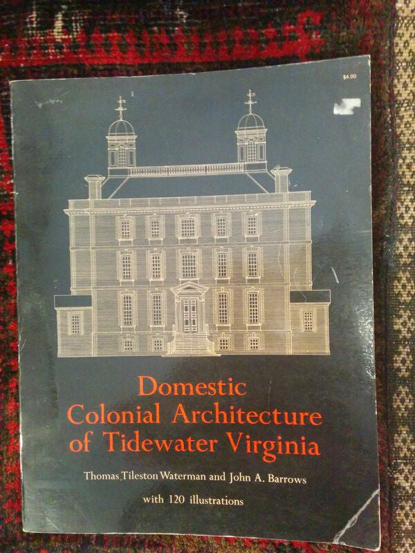 Domestic Colonial Architecture of Tidewater, Virginia