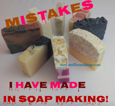 The Mistakes I learned from Soap Making