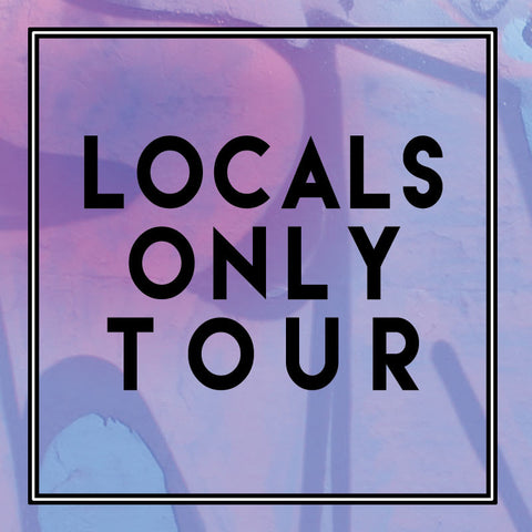 The Locals Only Tour
