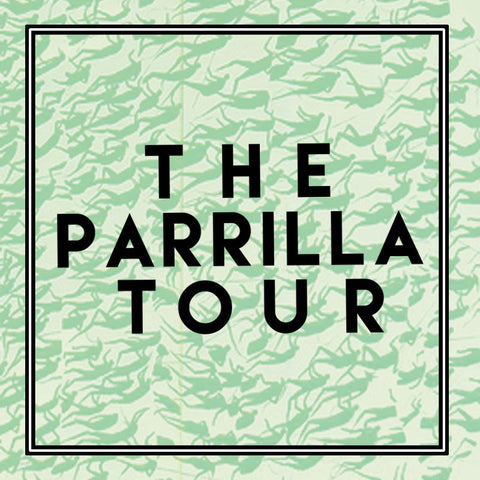 The Parrilla Tour