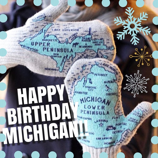 Happy 182nd Birthday Michigan!!