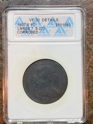 A Rare 1807 over 6 U.S. DRAPED BUST LIBERY LARGE CENT Slabbed by ANACS
