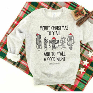 Merry Christmas to Yall and to Yall a good night Sweatshirt