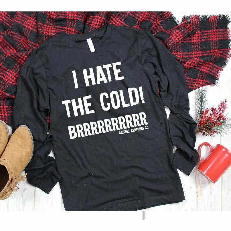 I hate the cold long sleeve - Gabriel Clothing Company