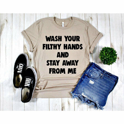 Wash your filthy hands tee