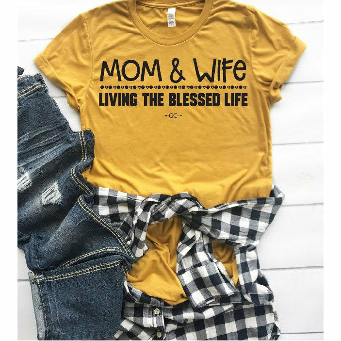 Mom & Wife Living the Blessed Life tee
