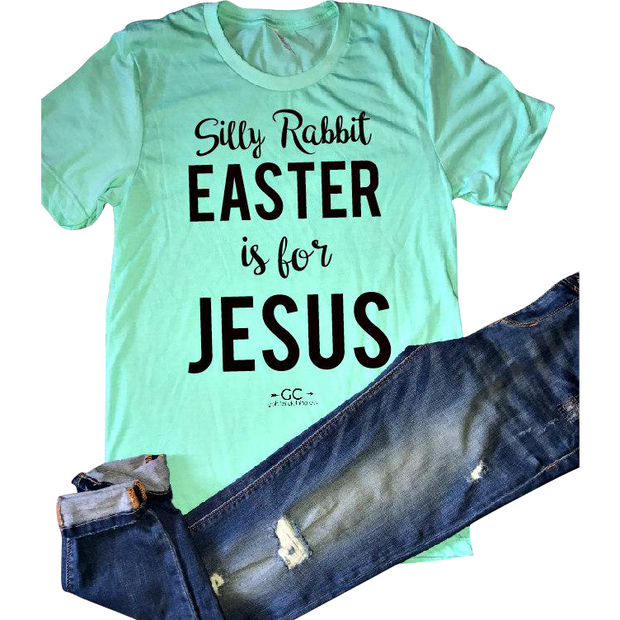 Silly Rabbit Easter is for Jesus  (more colors) - Gabriel Clothing Company