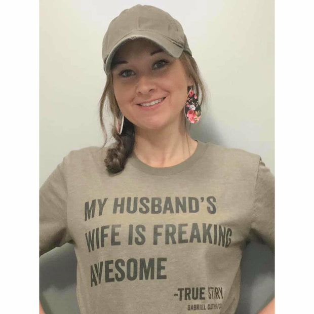 My Husband's wife is freaking awesome tee