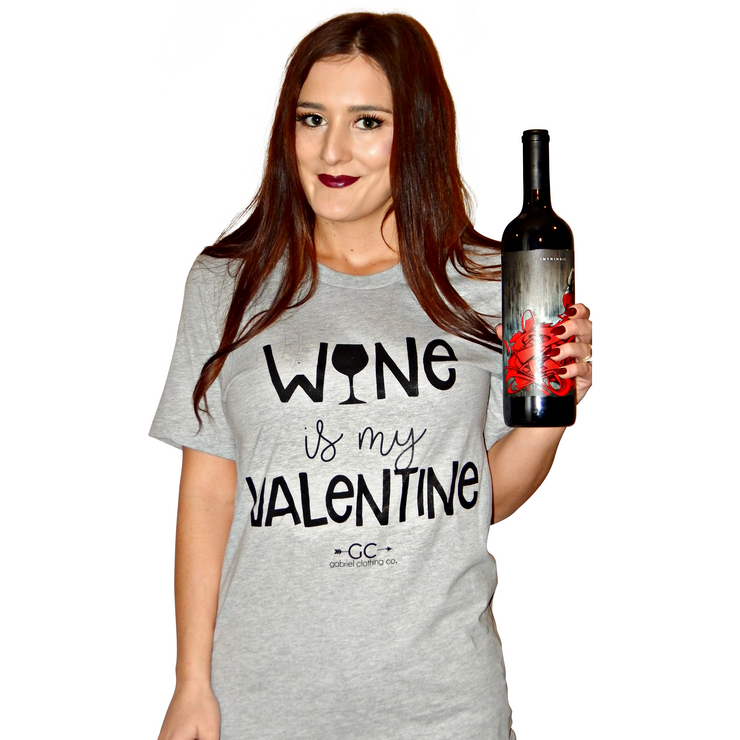Wine is my valentine - Gabriel Clothing Company