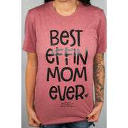 Best EFFIN mom ever T-shirt