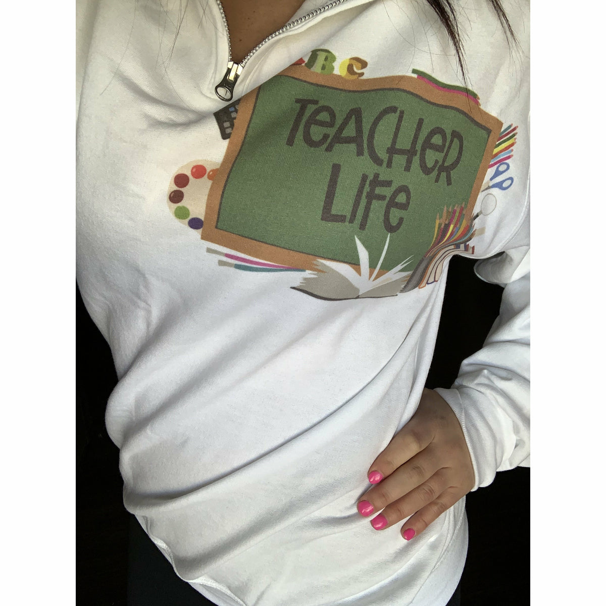 Teacher Life Pull-Over ( can customize)